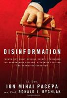 Disinformation: Former Spy Chief Reveals Secret Strategy for Undermining Freedom, Attacking Religion, and Promoting Terrorism 1936488604 Book Cover
