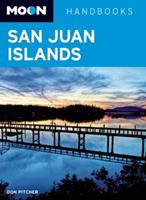 Moon San Juan Islands: Including Victoria and the Southern Gulf Islands (Moon Handbooks)