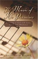 The Music of His Promises: Listening to God with Love, Trust, and Obedience 1569552169 Book Cover