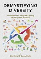 Demystifying Diversity: A Handbook to Navigate Equality, Diversity and Inclusion 1908531894 Book Cover