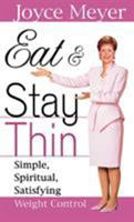 Eat and Stay Thin: Simple, Spiritual, Satisfying Weight Control 1577941446 Book Cover