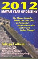 2012: Mayan Year of Destiny 0876045026 Book Cover