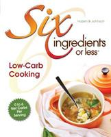 Six Ingredients Or Less: Low-Carb Cooking (Six Ingredients or Less) 0942878078 Book Cover