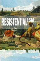 Resistentialism 1722426853 Book Cover