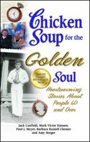 Chicken Soup for the Golden Soul: Heartwarming Stories for People 60 and Over 1558747257 Book Cover