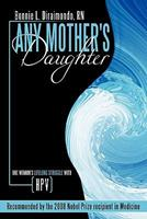 Any Mother's Daughter: One Woman's Lifelong Struggle with Hpv (Human Papillomavirus) 145207139X Book Cover