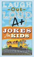 Laugh-Out-Loud A+ Jokes for Kids 0062748726 Book Cover
