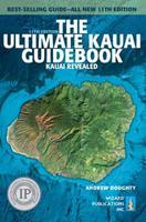 The Ultimate Kauai Guidebook: Kauai Revealed (Ultimate Kauai Guidebook)