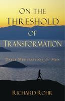 On the Threshold of Transformation: Daily Meditations for Men 0829433023 Book Cover