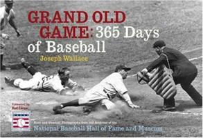 Grand Old Game: 365 Days of Baseball 0810955946 Book Cover
