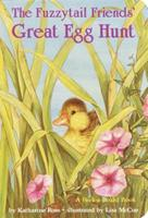 The Fuzzytail Friends' Great Egg Hunt (Peek-a-Board Books) 0394894758 Book Cover