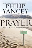 Prayer: Does It Make Any Difference? 0310328888 Book Cover