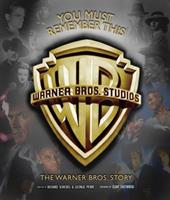 You Must Remember This: The Warner Bros. Story 076243418X Book Cover
