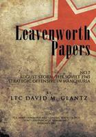 Leavenworth Paperws, August Storm: The Soviet 1945 Strategic Offensive in Manchuria 1478139994 Book Cover