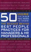 50 More Things You Need to Know: The Science Behind Best People Practices for Managers & HR Professionals (VOLUME TWO) 1933578084 Book Cover