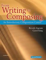 From Writing to Composing: An Introductory Composition Course for Students of English 0521539145 Book Cover