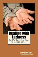 God's Keys to Your Healing: Dealing with Laziness 1463701888 Book Cover