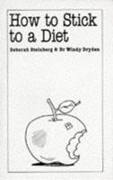 How to Stick to a Diet (Overcoming Common Problems) 0859697398 Book Cover