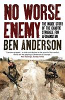 No Worse Enemy: The Inside Story of the Chaotic Struggle for Afghanistan 1851688528 Book Cover
