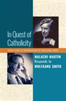 In Quest of Catholicity: Malachi Martin Responds to Wolfgang Smith 1621382133 Book Cover