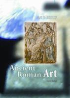 Ancient Roman Art 1403487758 Book Cover