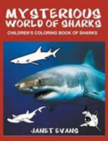 Mysterious World of Sharks: Children's Coloring Book of Sharks 1632876353 Book Cover