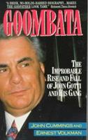 Goombata: The Improbable Rise and Fall of John Gotti and His Gang 0316163910 Book Cover
