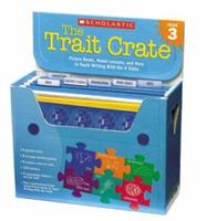Trait Crate: Grade 3: Picture Books, Model Lessons, and More to Teach Writing With the 6 Traits 0439687365 Book Cover