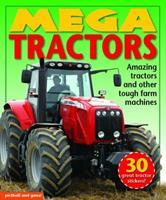 Mega Tractors: Amazing Tractors and Other Tough Farm Machines 1438009178 Book Cover