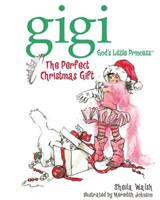 Gigi And The Perfect Christmas Gift 1400308011 Book Cover