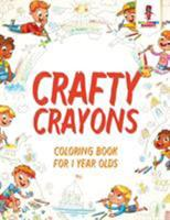 Crafty Crayons: Coloring Book for 1 Year Olds 0228204925 Book Cover