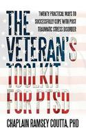 The Veteran's Toolkit for Ptsd: Twenty Practical Ways to Successfully Cope with Post Traumatic Stress Disorder 1440198586 Book Cover