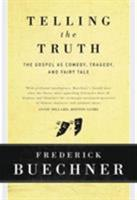 Telling the Truth: The Gospel as Tragedy, Comedy, and Fairy Tale 0060611561 Book Cover