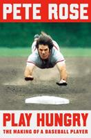 Play Hungry: The Making of a Baseball Player 0525558675 Book Cover