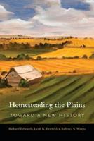 Homesteading the Plains: Toward a New History 1496213947 Book Cover