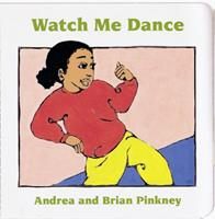 Watch Me Dance: Family Celebration Board Books 0152006311 Book Cover