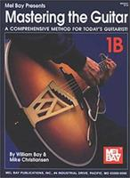 Mel Bay's Mastering the Guitar: A Comprehensive Method for Today's Guitarist! Vol. 1B 0786629282 Book Cover