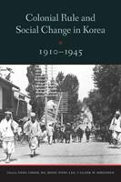 Colonial Rule and Social Change in Korea, 1910-1945 0295992166 Book Cover