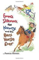 Emma Dilemma, the Nanny, and the Best Horse Ever 0761459057 Book Cover