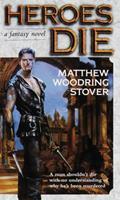Heroes Die 0345421450 Book Cover