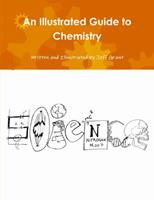 An Illustrated Guide to Chemistry 1387570722 Book Cover