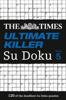The Times Ultimate Killer Su Doku Book 5: 120 challenging puzzles from The Times 0007516924 Book Cover