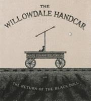 The Willowdale Handcar: or the Return of the Black Doll 0151010358 Book Cover