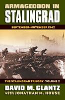 Armageddon in Stalingrad: September-November 1942 (The Stalingrad Trilogy, Volume 2) (Modern War Studies) 0700616640 Book Cover