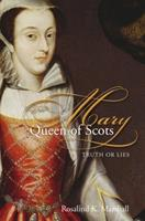 Mary Queen of Scots: Truth or Lies 0715209361 Book Cover