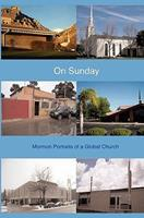 On Sunday: Mormon Portraits of a Global Church 1453891870 Book Cover