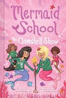 The Clamshell Show (Mermaid School #2) 1419745204 Book Cover