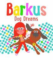 Barkus Dog Dreams: Book 2 1452116768 Book Cover
