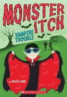 Vampire Trouble (Monster Itch #2) 0545873495 Book Cover