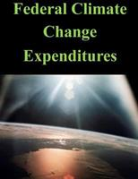 Federal Climate Change Expenditures 1500820229 Book Cover